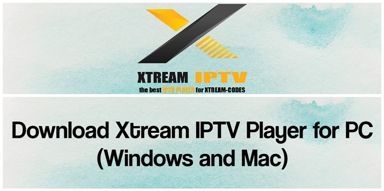 Download Xtream IPTV Player for PC (Windows and Mac)