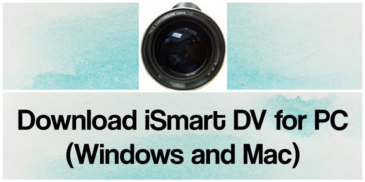 Download iSmart DV for PC (Windows and Mac)