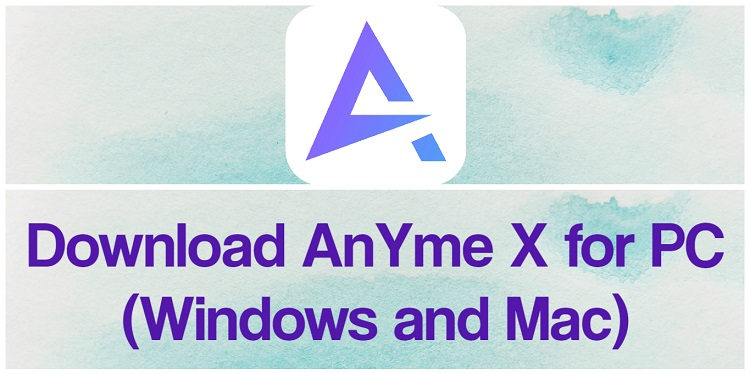 Download AnYme X for PC (Windows and Mac)