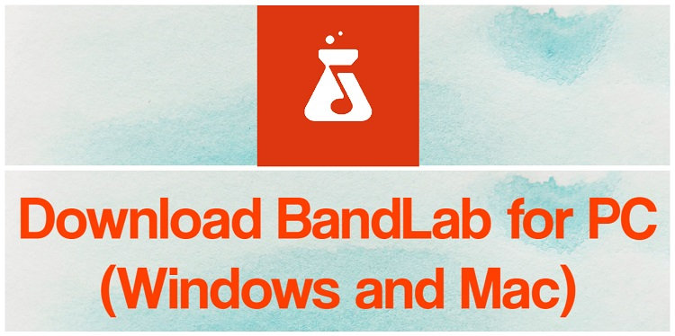 Download BandLab for PC (Windows and Mac)