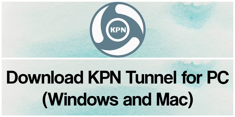 Download KPN Tunnel for PC (Windows and Mac)