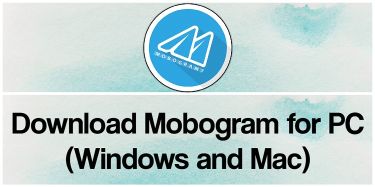 Download Mobogram for PC (Windows and Mac)