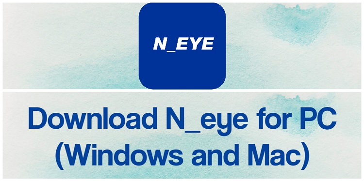 Download N_eye for PC (Windows and Mac)