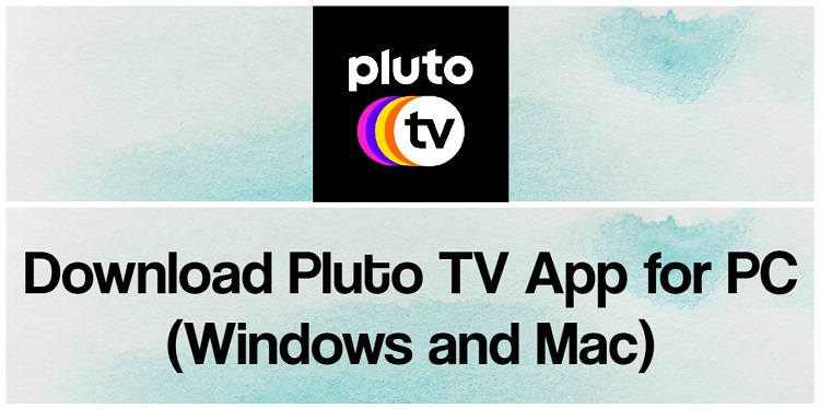 Download Pluto TV App for PC (Windows and Mac)