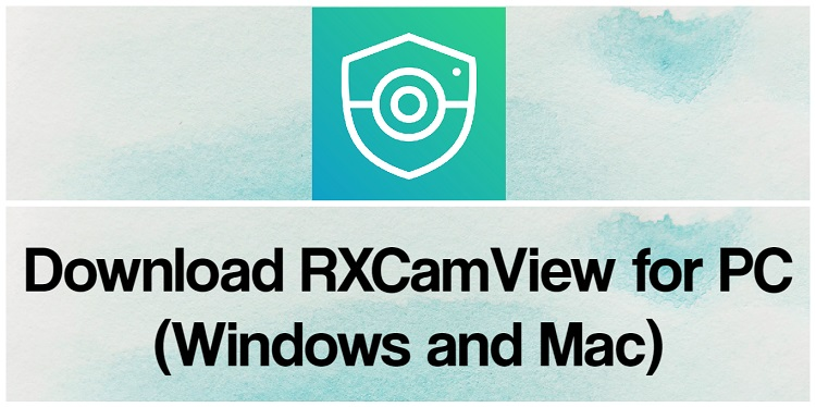 Download RXCamView for PC (Windows and Mac)