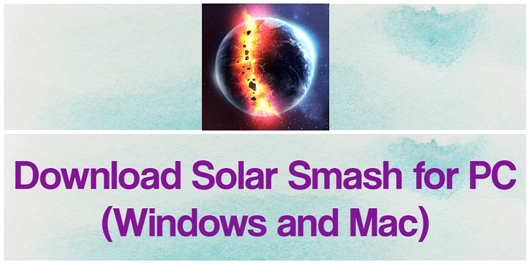 Download Solar Smash for PC (Windows and Mac)