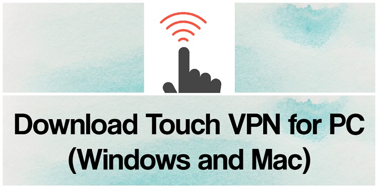 Download Touch VPN for PC (Windows and Mac)