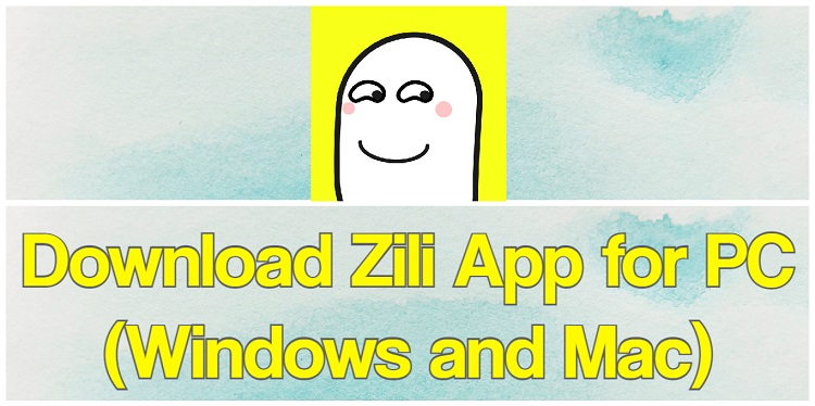 Download Zili App for PC (Windows and Mac)