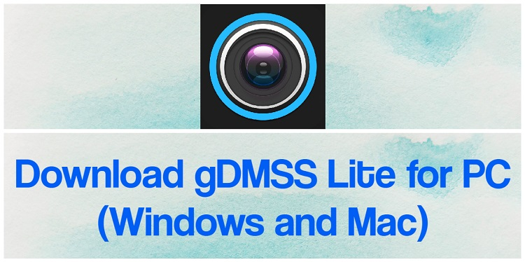 Download gDMSS Lite for PC (Windows and Mac)