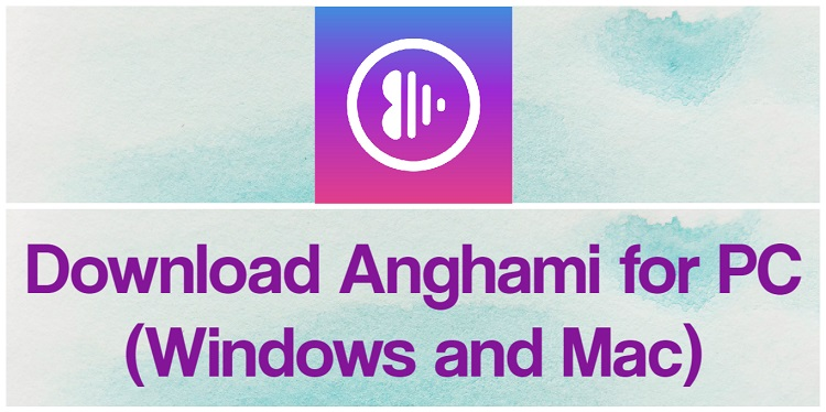 Download Anghami for PC (Windows and Mac)