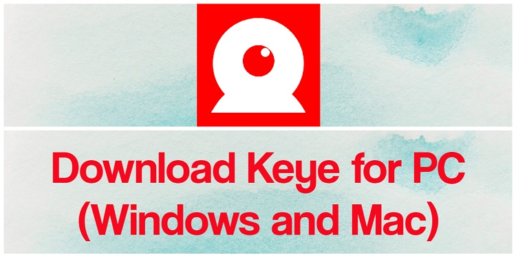 Download Keye for PC (Windows and Mac)