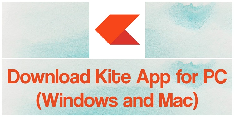 Download Kite App for PC (Windows and Mac)