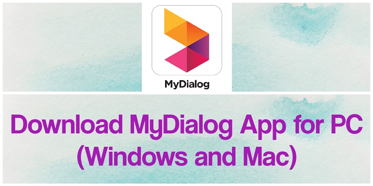 Download MyDialog App for PC (Windows and Mac)