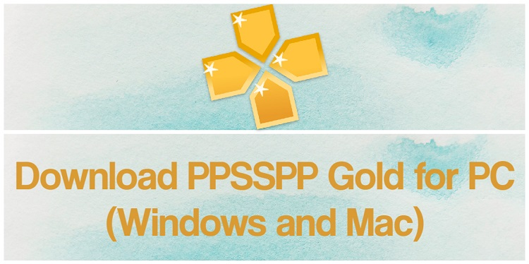 Download PPSSPP Gold for PC (Windows and Mac)