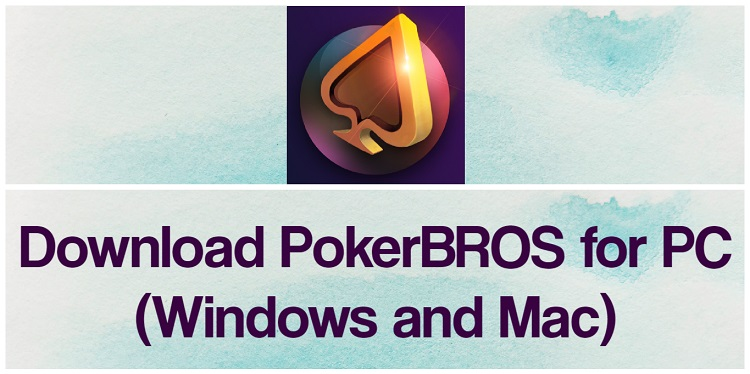 Download PokerBROS for PC (Windows and Mac)