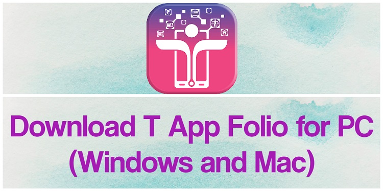 Download T App Folio for PC (Windows and Mac)