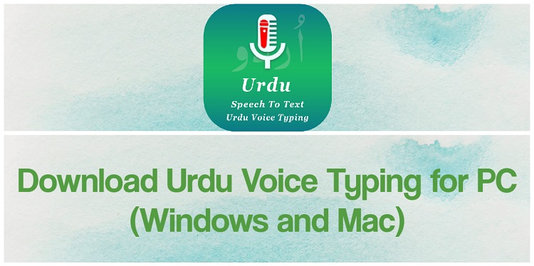 Download Urdu Voice Typing for PC (Windows and Mac)
