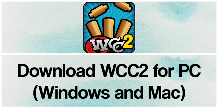 Download WCC2 for PC (Windows and Mac)