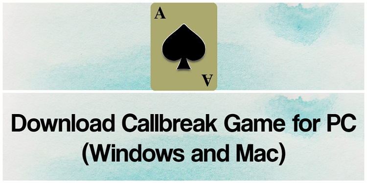 Download Callbreak Game for PC (Windows and Mac)