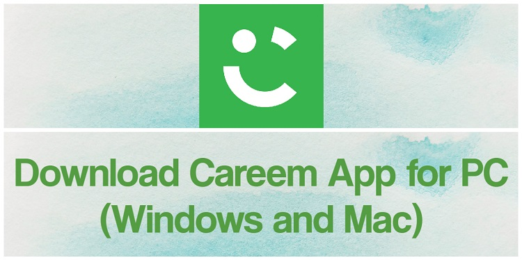 Download Careem App for PC (Windows and Mac)