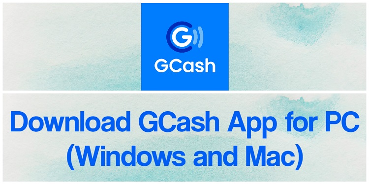 Download GCash App for PC (Windows and Mac)