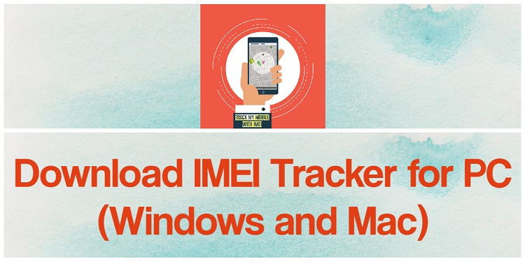 Download IMEI Tracker for PC (Windows and Mac)