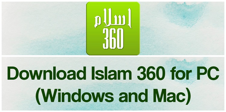 Download Islam 360 for PC (Windows and Mac)