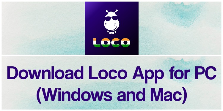 Download Loco App for PC (Windows and Mac)