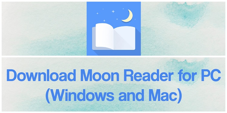 Download Moon Reader for PC (Windows and Mac)