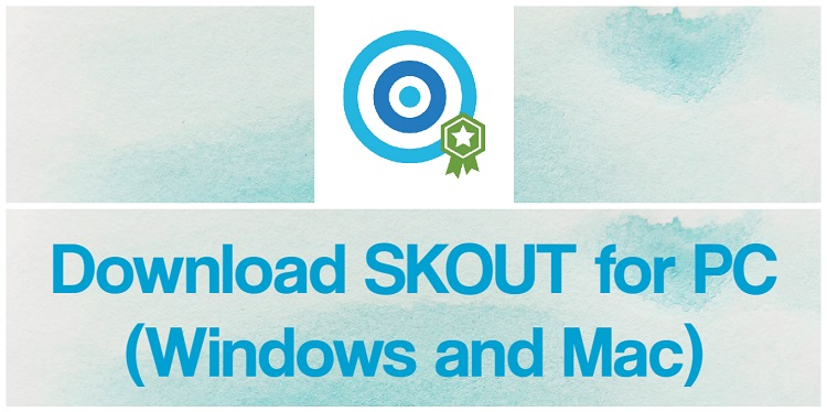 Download SKOUT for PC (Windows and Mac)