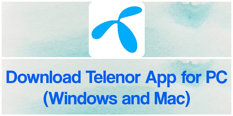 Download Telenor App for PC (Windows and Mac)