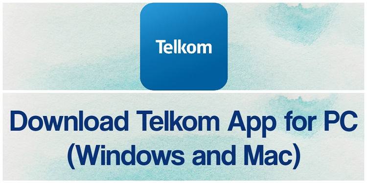 Download Telkom App for PC (Windows and Mac)
