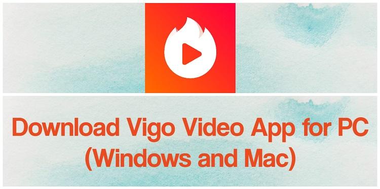 Download Vigo Video App for PC (Windows and Mac)