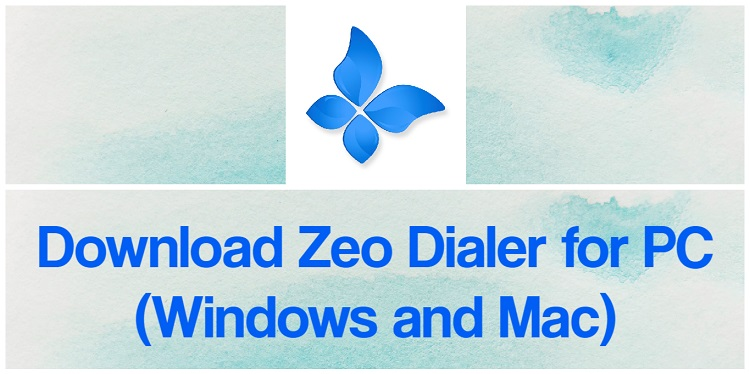 Download Zeo Dialer for PC (Windows and Mac)