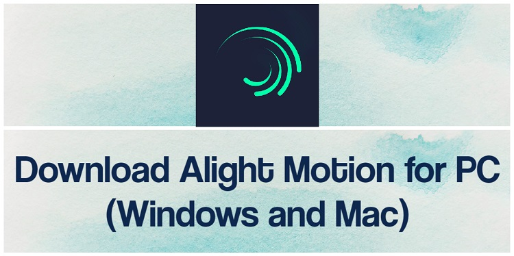 Download Alight Motion for PC (Windows and Mac)