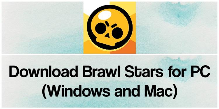 Download Brawl Stars for PC (Windows and Mac)