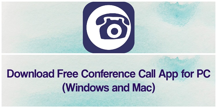 Download Free Conference Call App for PC (Windows and Mac)
