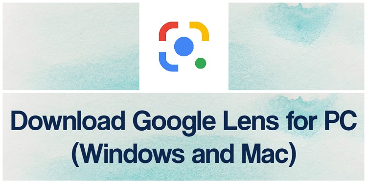 Download Google Lens for PC (Windows and Mac)