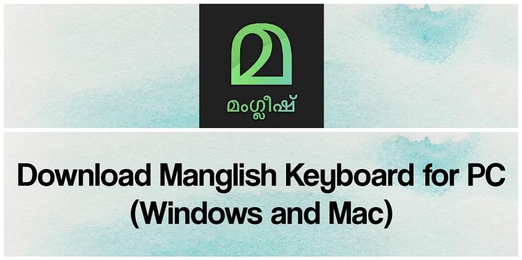 Download Manglish Keyboard for PC (Windows and Mac)