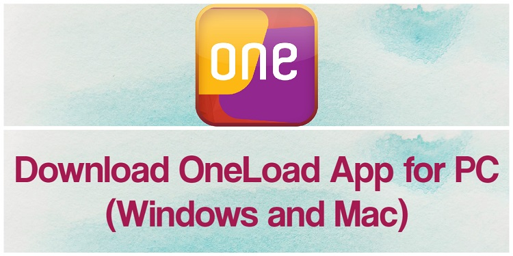 Download OneLoad App for PC (Windows and Mac)