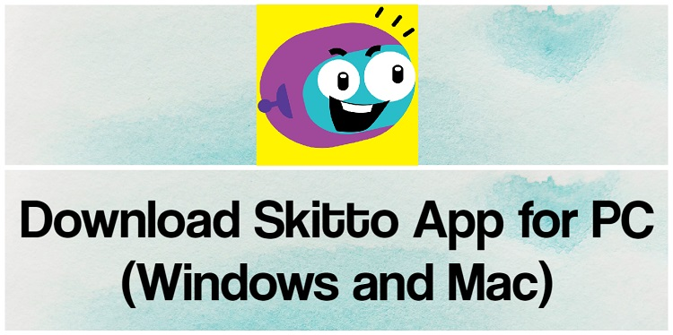 Download Skitto App for PC (Windows and Mac)