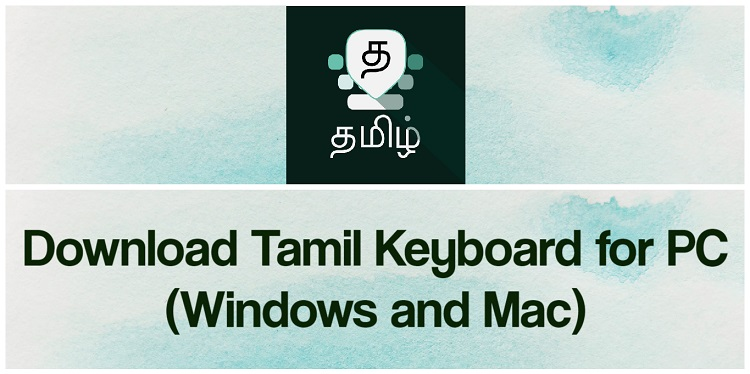 Download Tamil Keyboardfor PC (Windows and Mac)