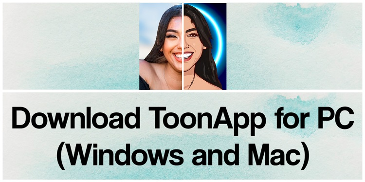 Download ToonApp for PC (Windows and Mac)