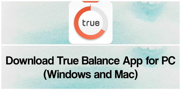 Download True Balance App for PC (Windows and Mac)