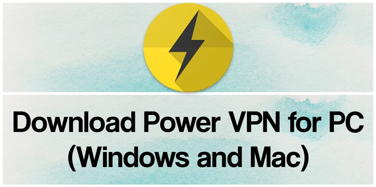 Download Power VPN for PC (Windows and Mac)