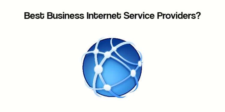 Best Business Internet Service Providers?