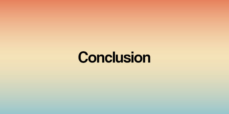 Learn to Write a Conclusion in a Few Easy Steps